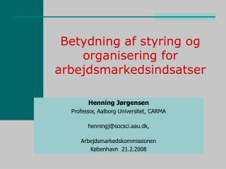 Betydning af styring og organisering for arbejdsmarkedsindsatser