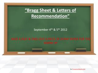 """Bragg Sheet & Letters of Recommendation"""