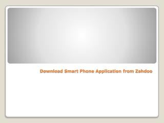 Download Smart Phone Apps from zahdoo.com