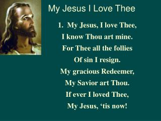 My Jesus I Love Thee