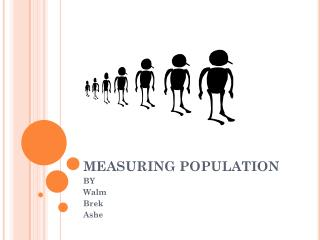 MEASURING POPULATION