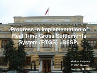 Progress in implementation of Real Time Gross Settlements System (RTGS) «BESP»