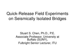 Quick-Release Field Experiments on Seismically Isolated Bridges
