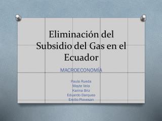 Eliminaci ón del Subsidio del Gas en el Ecuador