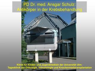 Klinik f r Kinder- und Jugendmedizin der Universit t Ulm:  Tagesklinik der Onkologie, Immunologie und Knochenmarktranspl