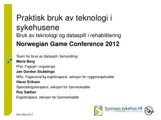 Praktisk bruk av teknologi i sykehusene  Bruk av teknologi og dataspill i rehabilitering