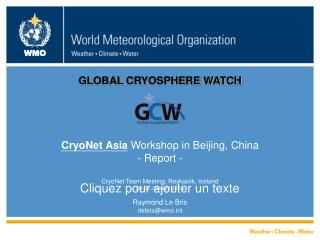 GLOBAL CRYOSPHERE WATCH CryoNet Asia  Workshop in Beijing, China - Report -
