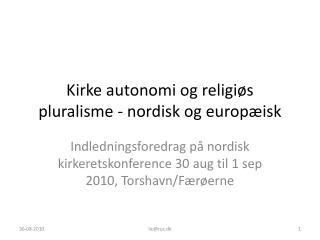 Kirke autonomi og religiøs pluralisme - nordisk og europæisk