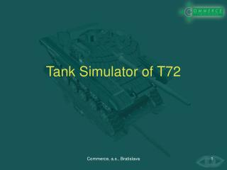 Tank  Simul a tor  of  T72
