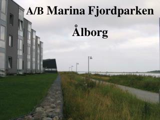 A/B  Marina Fjordparken Ålborg