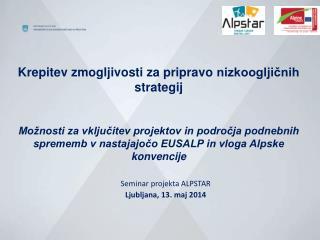 Seminar  projekta ALPSTAR  Ljubljana, 13. maj 2014