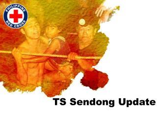 TS Sendong Update