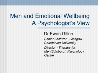 Men and Emotional Wellbeing A Psychologist s View