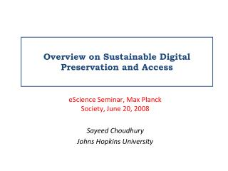 Overview on Sustainable Digital Preservation and Access
