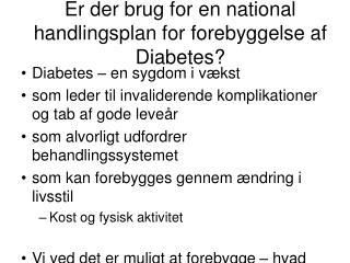 Er der brug for en national handlingsplan for forebyggelse af Diabetes?