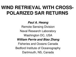 WIND RETRIEVAL WITH CROSS-POLARIZED SAR RETURNS