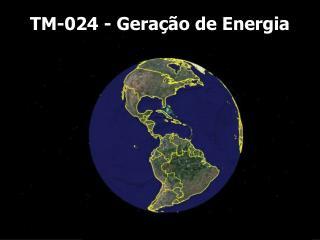 TM-024 - Geração de Energia