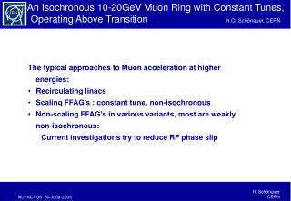 The typical approaches to Muon acceleration at higher energies: Recirculating linacs