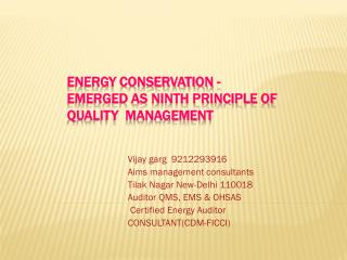 Energy Conservation - Emerged as ninth principle of Quality  MANAGEMENT