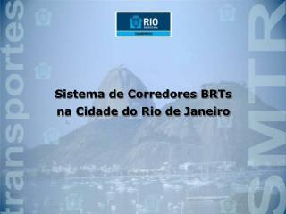 Sistema de Corredores BRTs na Cidade do Rio de Janeiro