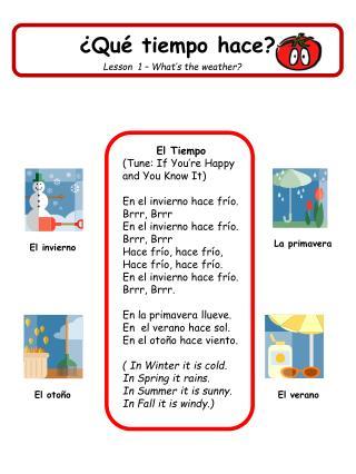 El  Tiempo (Tune:  If You're Happy and You Know It) En el  invierno hace frío .  Brrr ,  Brrr