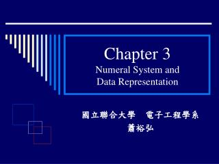 Chapter 3 Numeral System and Data Representation