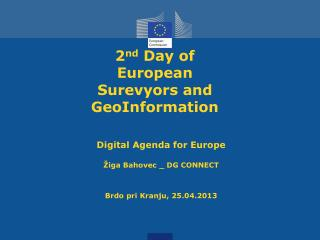 2 nd  Day of European Surevyors and GeoInformation