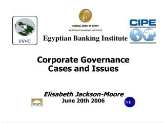 Corporate Governance Cases and Issues Elisabeth Jackson-Moore June 20th 2006