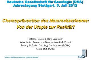 Deutsche Gesellschaft für  Senologie  (DGS) Jahrestagung Stuttgart, 5. Juli 2012