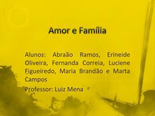 Amor e  Família