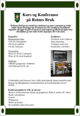 Kurs og Konferanse  på Rotnes Bruk