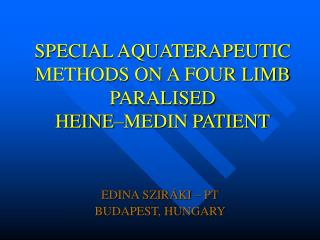 SPECIAL AQUATERAPEUTIC METHODS ON A FOUR LIMB PARALISED  HEINE–MEDIN PATIENT