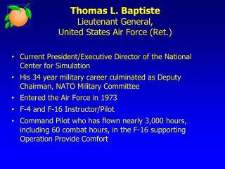 Thomas L. Baptiste Lieutenant General, United States Air Force (Ret.)