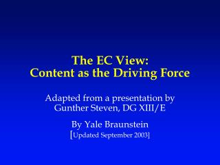 The EC View: Content as the Driving Force