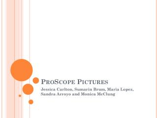 ProScope  Pictures