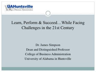 Learn, Perform & Succeed…While Facing Challenges in the 21st Century