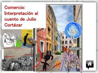 Comercio: Interpretación al c uento de Julio Cortázar