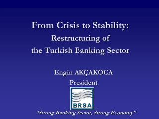 From Crisis to Stability: Restructuring of the Turkish Banking Sector