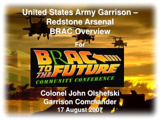 United States Army Garrison –  Redstone Arsenal  BRAC Overview For