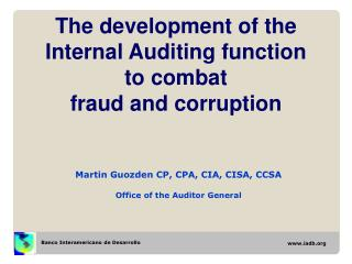 The development of the  Internal Auditing function  to combat  fraud and corruption