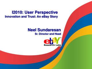 I2010: User Perspective Innovation and Trust: An eBay Story