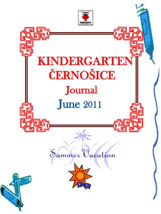 KINDERGARTEN       ČERNOŠICE Journal June  2011