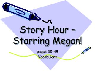 Story Hour – Starring Megan!