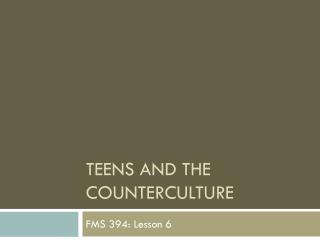 Teens and the counterculture