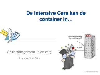 De Intensive Care kan de container in…