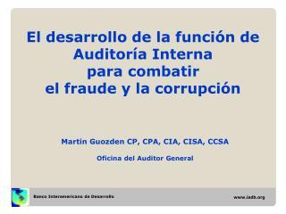 El desarrollo de la funci�n de Auditor�a Interna  para combatir  el fraude y la corrupci�n