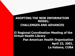 ADOPTING THE NEW INFORMATION MODEL:  CHALLENGES AND ADVANCES