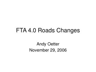 FTA 4.0 Roads Changes