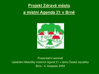 Projekt Zdravé město  a místní Agenda 21 vBrně