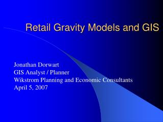 Retail Gravity Models and GIS